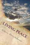 Living Peace (Luminous Living Series Book 1)