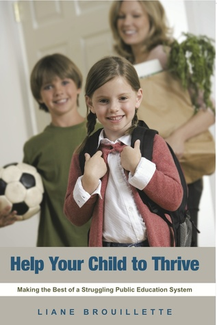 Help Your Child to Thrive: Making the Best of a Struggling Public Education System