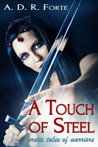 A Touch of Steel: Erotic Tales of Warriors
