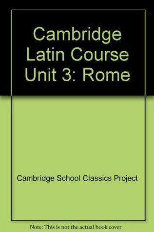 Cambridge Latin Course Unit 3: Rome