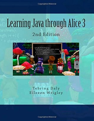 Learning Java through Alice 3 by Tebring Daly