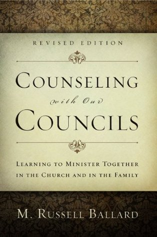Counseling With Our Councils, Revised Edition: Learning to Minister Together in the Church and in the Family
