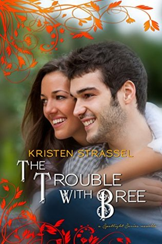 The Trouble with Bree by Kristen Strassel