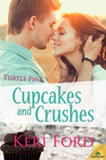 Cupcakes and Crushes by Keri Ford