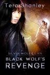 Black Wolf's Revenge (Silver Wolf Clan, #2)