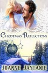 Christmas Reflections by Joanne Jaytanie