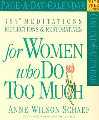 365 Meditations, Reflections & Restoratives for Women Who Do Too Much Page-A-Day Calendar 2004 (Page-A-Day