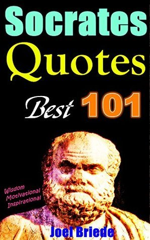 101 Socrates Quotes: Best Life & Wisdom Socrates Quotes, Your Daily Dose of Motivational & Inspirational Quotes