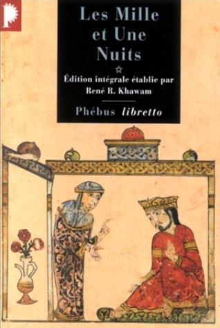 Les mille et Une Nuits Tome 1: Dames insignes et serviteurs galants