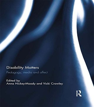 Disability Matters: Pedagogy, media and affect