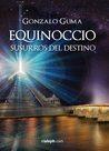 Equinoccio. Susurros del destino by Gonzalo Guma