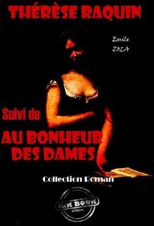 Thérèse Raquin (suivi de Au bonheur des dames): édition intégrale