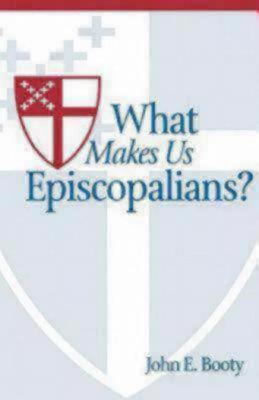What Makes Us Episcopalians?
