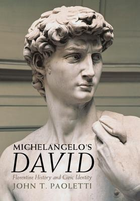 Michelangelo's David: Florentine History and Civic Identity