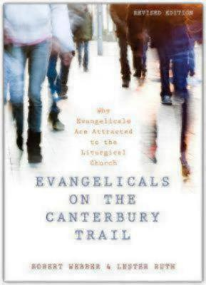 Evangelicals on the Canterbury Trail: Why Evangelicals Are Attracted to the Liturgical Church (ePUB)