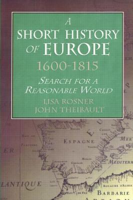 a-short-history-of-europe-1600-1815-search-for-a-reasonable-world