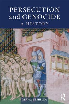 Persecution and Genocide: A History