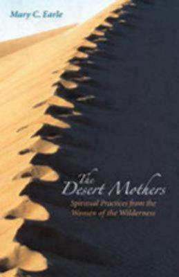 The Desert Mothers by Mary C. Earle