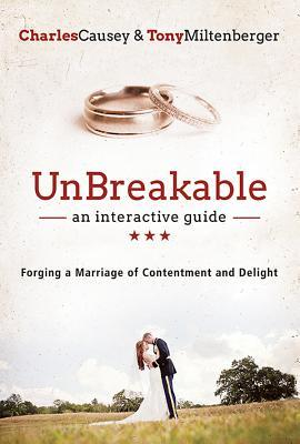 Unbreakable: An Interactive Guide: Forging a Marriage of Contentment and Delight