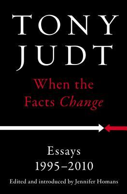When the Facts Change: Essays, 1995-2010