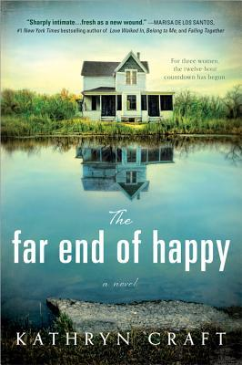 The Far End of Happy by Kathryn Craft
