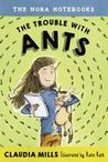 The Trouble with Ants by Claudia Mills