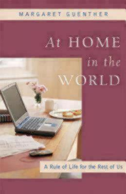 at-home-in-the-world-a-rule-of-life-for-the-rest-of-us