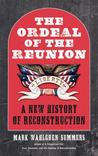 The Ordeal of the Reunion by Mark Wahlgren Summers