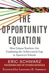 The Opportunity Equation: How Citizen Teachers Are Combating the Achievement Gap in America's Schools