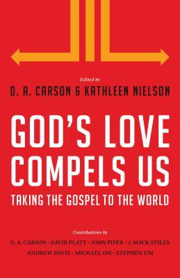 Gods Love Compels Us: Taking the Gospel to the World (ePUB)