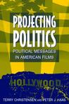 Projecting Politics: Political Messages in American Film