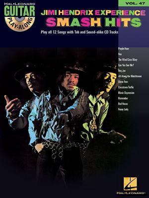 Jimi Hendrix Experience - Smash Hits: Guitar Play-Along Volume 47 (Hal Leonard Guitar Play-Along)