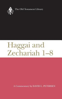 Haggai And Zechariah 1 8: A Commentary