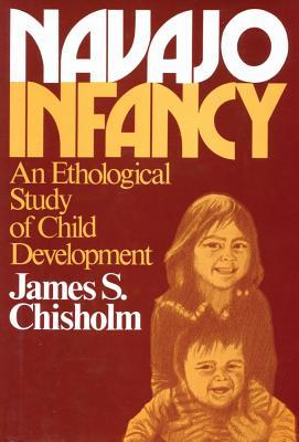Navajo Infancy: An Ethological Study of Child Development