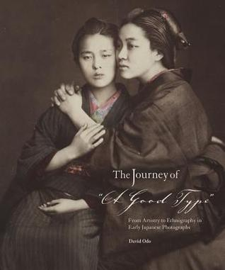 "The Journey of ""A Good Type"": From Artistry to Ethnography in Early Japanese Photographs"