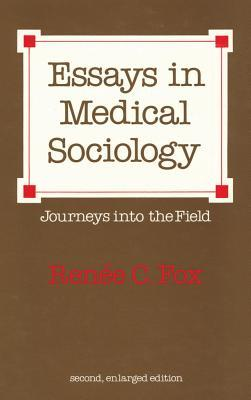Essays in Medical Sociology: Journeys into the Field