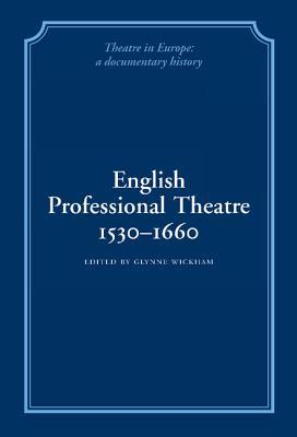 English Professional Theatre, 1530-1660