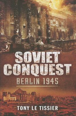 Soviet Conquest: Berlin 1945