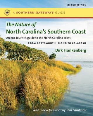 The Nature of North Carolina's Southern Coast: Barrier Islands, Coastal Waters, and Wetlands