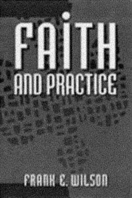 Faith and Practice by Frank E. Wilson