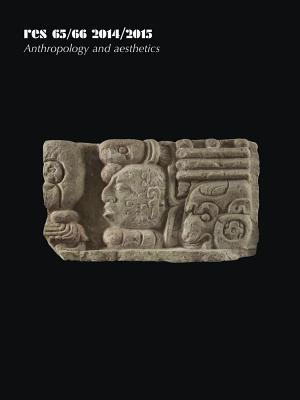 Res: Anthropology and Aesthetics, 65/66: 2014/2015