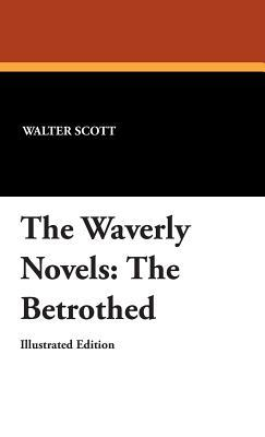 The Waverly Novels: The Betrothed