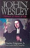John Wesley: Holiness of Heart & Life