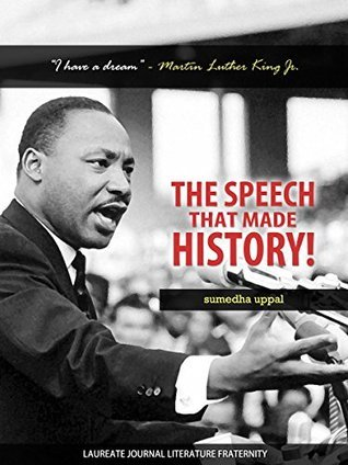 "The Speech that made History: ""I have a dream"" - Martin Luther King Jr."