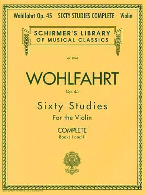 Wohlfahrt Op. 45 Sixty Studies for the Violin: Complete: Books I and II