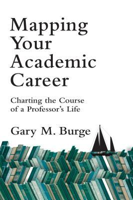 Mapping Your Academic Career: Charting the Course of a Professors Life (ePUB)