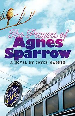 The Prayers of Agnes Sparrow by Joyce Magnin
