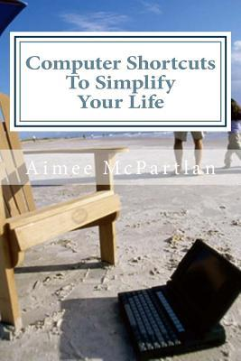 Computer Shortcuts to Simplify Your Life