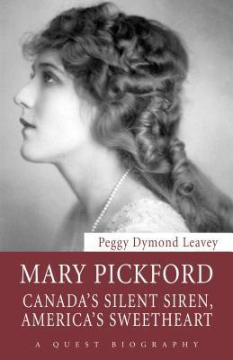 Mary Pickford: Canada's Silent Siren, America's Sweetheart