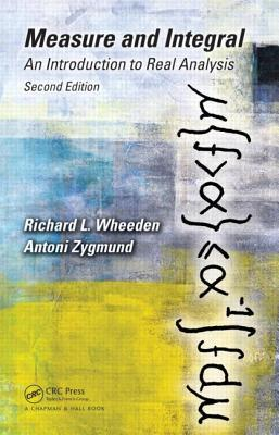Measure and Integral: An Introduction to Real Analysis, Second Edition